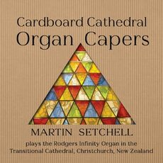 Martin Setchell's CD Cardboard Cathedral Organ Capers